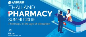 Thailand pharmacy summit 2019 - Pharmacy in the Age of Disruption